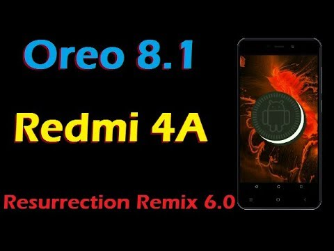 Stable Volte Oreo 8.1 For Xiaomi Redmi 4A (Resurrection Remix v6.0) Official Update and Review