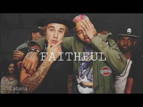 Chris Brown ft Justin Bieber - Faithful 2018