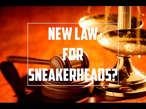 New Law For Sneakerheads? How It Benefits!