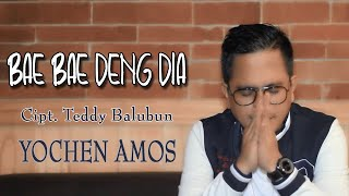 Download lagu BAE BAE DENG DIA - YOCHEN AMOS ( )