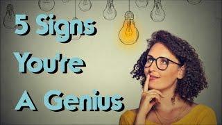 Top 5 Signs You're A Natural Born Genius