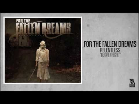 For The Fallen Dreams - Before I Regret