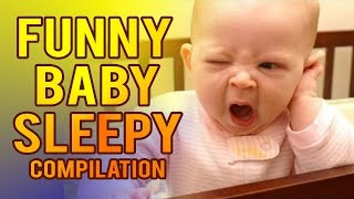 FUNNY BABY SLEEPY COMPILATION HIKSS HIKSS HIKSS