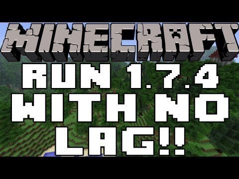 How To Run Minecraft 1.7.2/1.7.4 With No Lag!!!