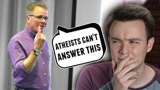 """Atheists can't answer this question!"" ...But We Can"