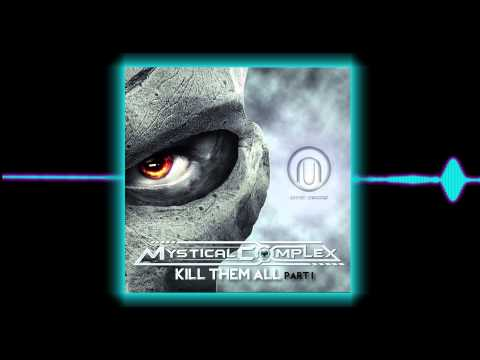 Mystical Complex - Kill Them All Part 1 [EP - Preview]