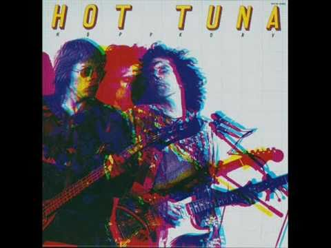 Hot Tuna - Song From The Stainless