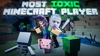 MOST TOXIC MINECRAFT PLAYER