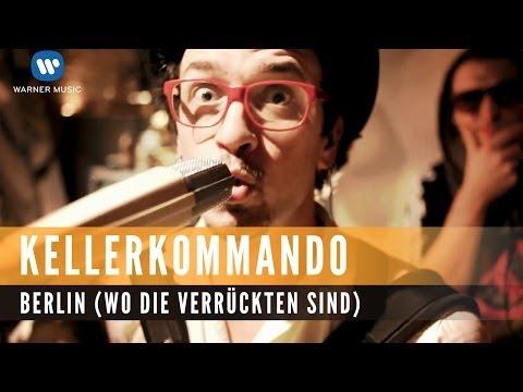 Kellerkommando - Berlin (Wo Die Verrückten Sind)