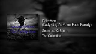 PokéMon (Lady Gaga's Poker Face Parody)
