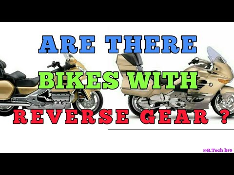 BIKE WITH REVERSE GEAR !!    Is it true??