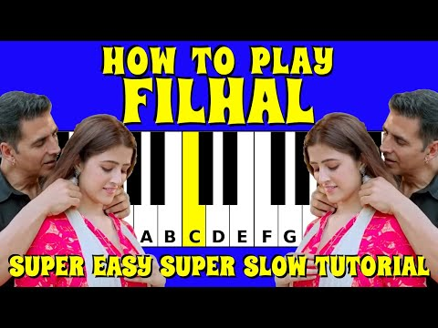 How to play Filhal on the Piano / Keyboard | Super Slow - Super Easy Tutorial with Letters