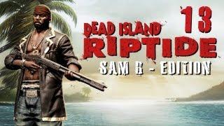 LPT Dead Island: Riptide #013 - Pierre der plöde Pastard [deutsch] [720p]