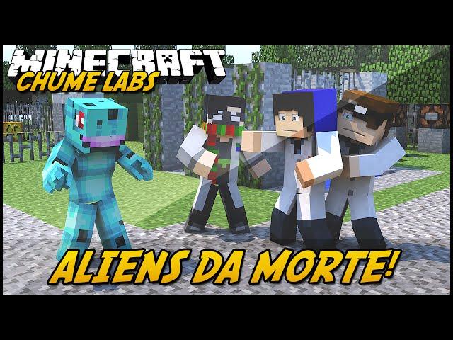 Minecraft: CHUME LABS - ALIENS DA MORTE! #18