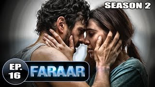 Faraar (2018) Episode 16 Full Hindi Dubbed | Hollywood To Hindi Dubbed Full