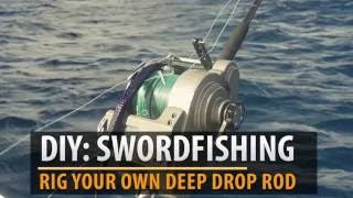 How To: Rig Swordfish Daytime Deep Drop Rod & Electric Reel