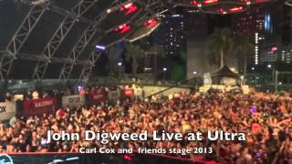 John Digweed - Live at Ultra 2013 (Carl Cox and Friends Stage)