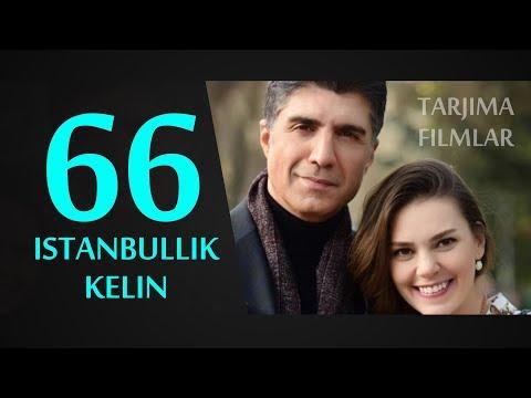 Istanbullik kelin 66 qism O'zbek tilida