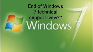 End of Windows 7 technical support- why???  Watch this video to find out