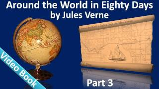 Part 3 - Around the World in 80 Days Audiobook by Jules Verne (Chs 26-37)