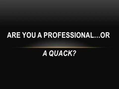 Are YOU a Professional or a Quack?