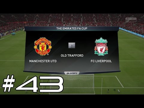 PS4 ♦ Fifa 16 ♦ Manchester United - FC Liverpool ♦ FA Cup ♦ 1/8 Finale ♦ #43