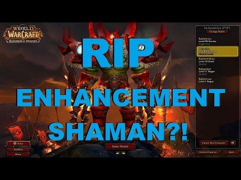 Bajheera - RIP ENHANCEMENT SHAMAN?! - WoW Patch 6.0.2 Shaman...