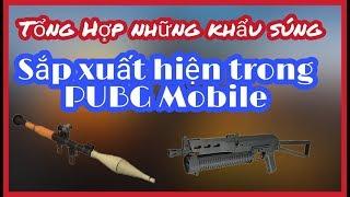 PUBG MOBILE - Tổng hợp những cây súng sắp xuất hiện trong PUBG Mobile