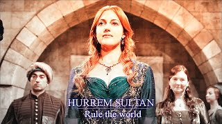 Hurrem Sultan || Rule the world