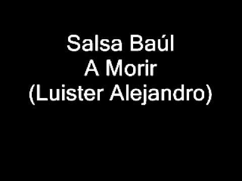 SALSA BAÚL A MORIR parte 4 Music Videos