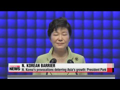 President Park says North Korea deterring Asia′s growth   박 대통령, ″북한, 핵위협과