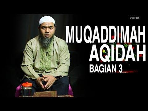 Serial Aqidah Islam (03): Aqidah Sebagai Landasan Amal - Ustadz Afifi Abdul Wadud