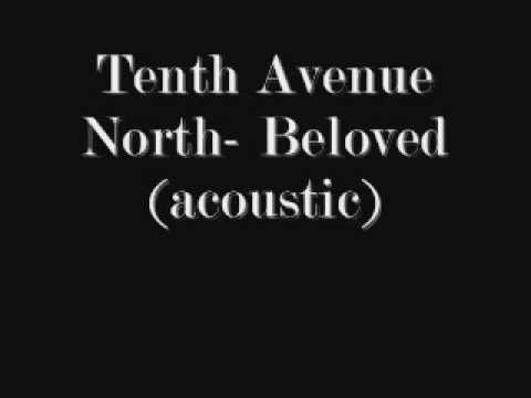 Tenth Avenue North- Beloved (acoustic)