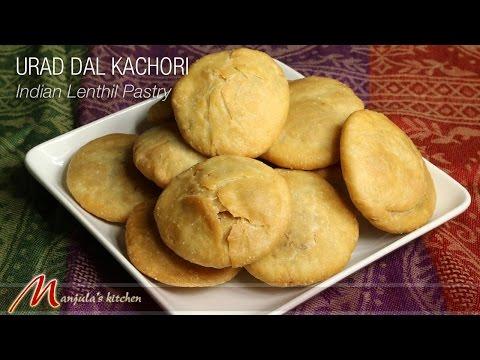Urad Dal Kachori – Indian Lentil Pastry Recipe by Manjula