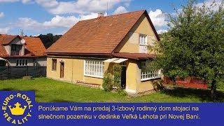 3-izbový rodinný dom so slnečným pozemkom na predaj, Veľká Lehota | Euro-Royal Reality, s.r.o.