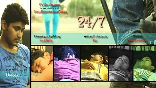 24/7 || A Short Film || By Raju Kunadharaju