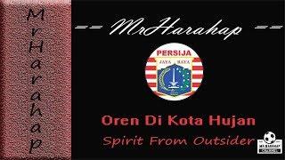 Lagu Persija - Oren Di Kota Hujan by Spirit From Outsider, Video and Lyric