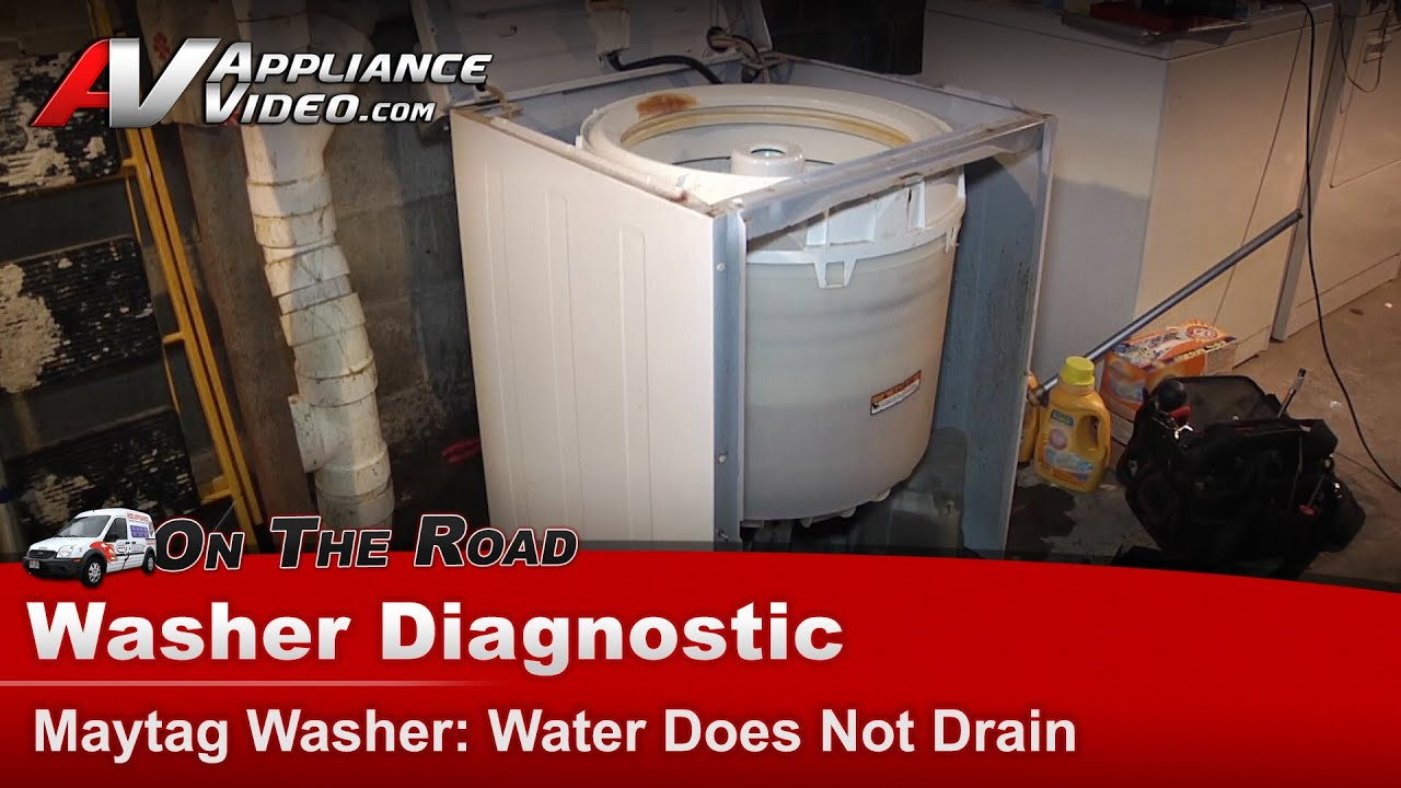Maytag Washer Diagnostic Water Does Not Drain