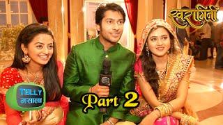 Lakshya INTERVIEWS Swara & Ragini | Swaragini