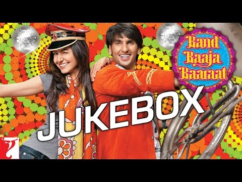 Band Baaja Baaraat - Audio Jukebox
