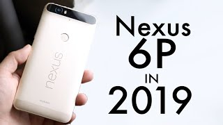 NEXUS 6P In 2019! (Still Worth It?) (Review)