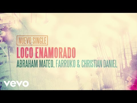 Abraham Mateo, Farruko, Christian Daniel  Loco Enamorado Lyric