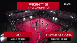 Fight 2 of the TFC Event 2 DH (Minsk, Belarus) vs Psycho Fans (Chorzow, Poland)