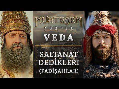 Muhteşem Yüzyıl Veda | Saltanat Dedikleri (Padişahlar)