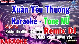 Karaoke Xuân Yêu Thương Remix Tone Nữ   Nhạc Sống   xuân yêu thương remix karaoke beat nữ