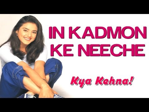 In Kadmon Ke Neeche - Kya Kehna | Preity Zinta & Chandrachur Singh | Alka Yagnik & Kumar Sanu video