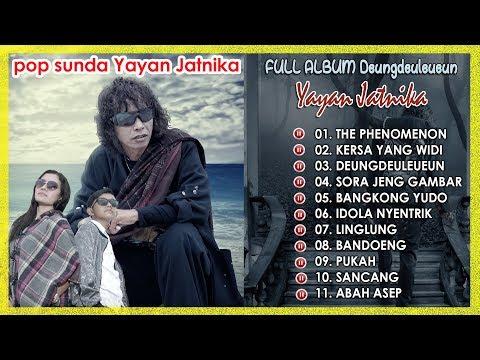 Full Album Sunda Yayan Jatnika Deungdeuleueun