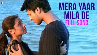 Mera Yaar Mila De - Full Song - Saathiya