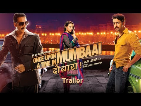 Once Upon Ay Time In Mumbai Dobaara - Official Trailer | Akshay Kumar, Imran Khan, Sonakshi Sinha