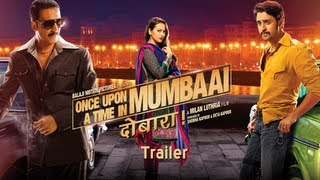 Once Upon a Time in Mumbaai - Once Upon Ay Time In Mumbai Dobaara - Theatrical Trailer | Akshay Kumar, Imran Khan, Sonakshi Sinha